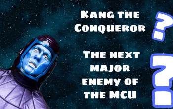 Kang the Conqueror - The next major enemy of the MCU