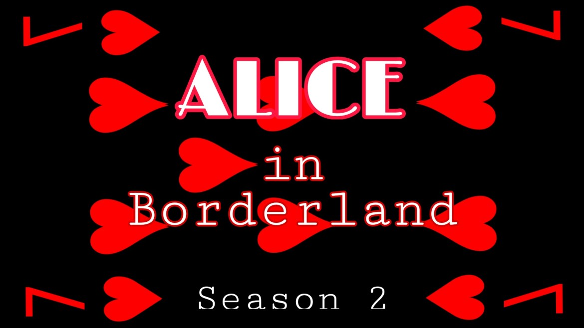 What will happen in Alice in Borderland season 2, Netflix release date, cool facts 2022