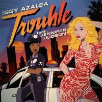 Iggy Azalea - Trouble feat. Jennifer Hudson (Kat Krazy Remix)