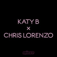 Katy B X Chris Lorenzo — I Wanna Be