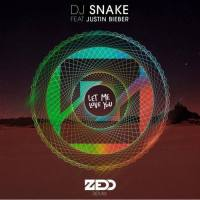 DJ Snake - Let Me Love You (Zedd Remix)