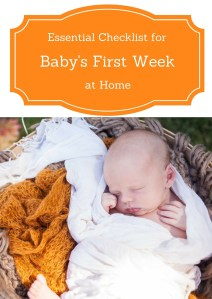 Essential checklist for baby's first week at home: baby essentials for baby and mom complete checklist