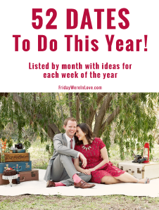 52 Dates to Do this Year: Weekly date ideas mapped out for every week of the year!