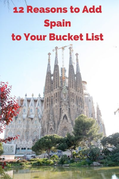 12 Reasons to Add Spain to Your Bucket List