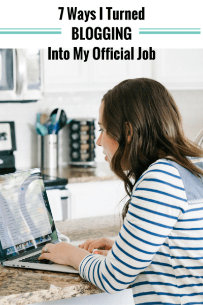 7 Ways I Turned Blogging Into My Official Job