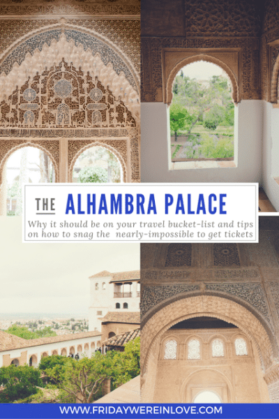 The Alhambra Palace in Granada Spain- why it should be on your travel bucket-list and tips on how to snag nearly impossible to get tickets