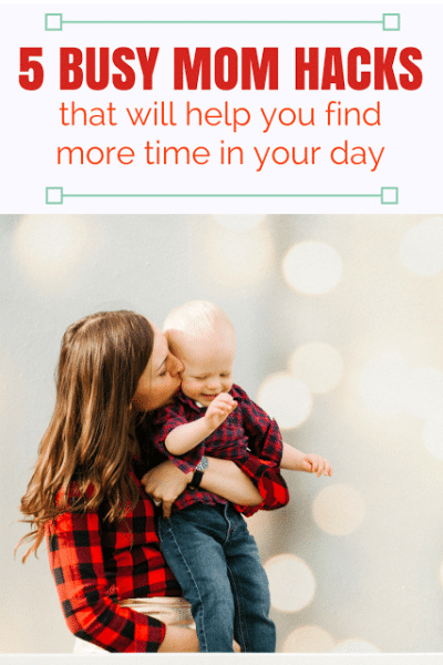 5 Busy Mom Hacks to Find More Time in the Day