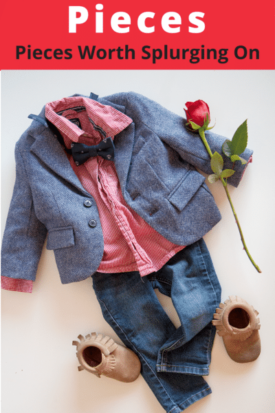 Toddler Investment Pieces- Pieces worth splurging on