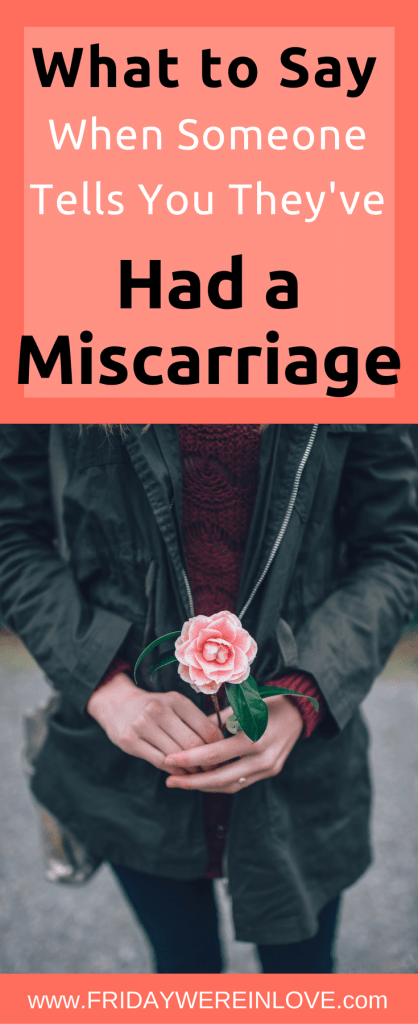 Talking to someone who has just had a miscarriage