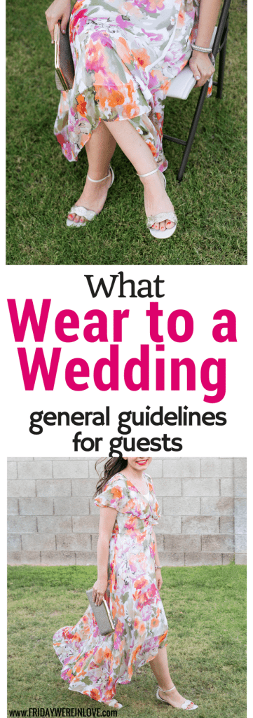 What should I wear to a wedding? Next time you find yourself invited to a wedding wondering what to wear, follow these Tips and tricks with general guidelines of what to wear to a wedding