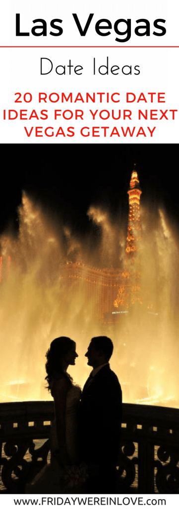 20 romantic las vegas date ideas friday we 39 re in love for Ideas for a romantic getaway