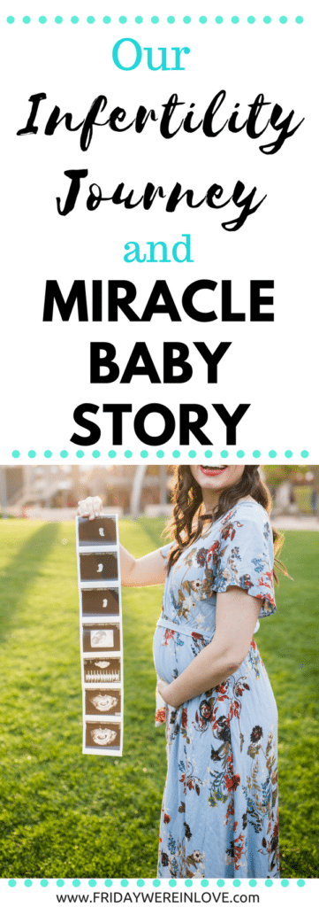 The story of our infertility journey and our miracle baby: How grateful we are for miracle babies and modern infertility treatments!