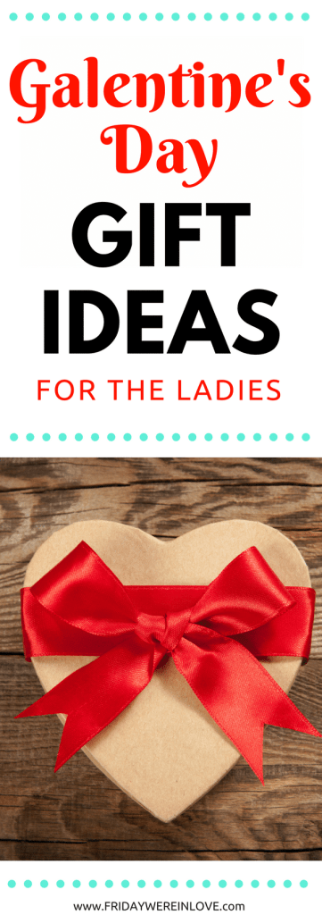 Galentine's day gifts for the ladies in your life.