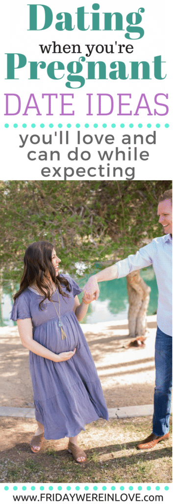 Pregnant Dating: date ideas when you're pregnant