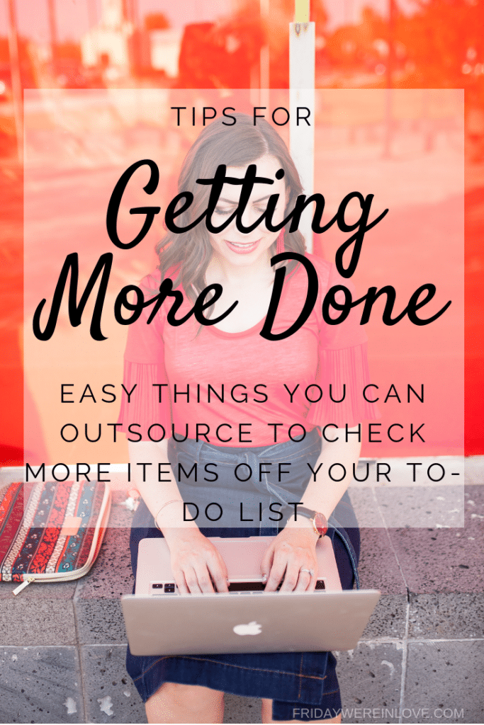 Getting More Done: Easy things you can outsource to check more items off your to-do list