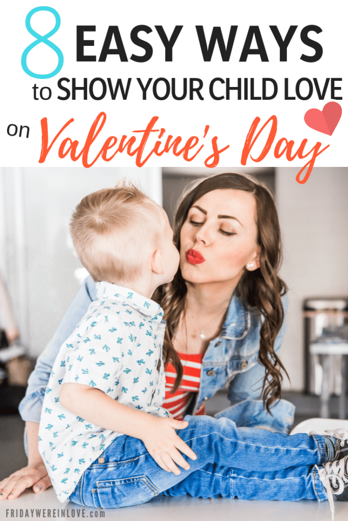 Easy ways to show your child love on Valentine's Day