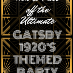 How to pull off the ultimate Gatsby 1920's themed party