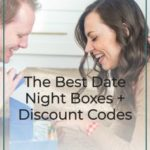 The Best Date Night Subscription Boxes + Discount Codes