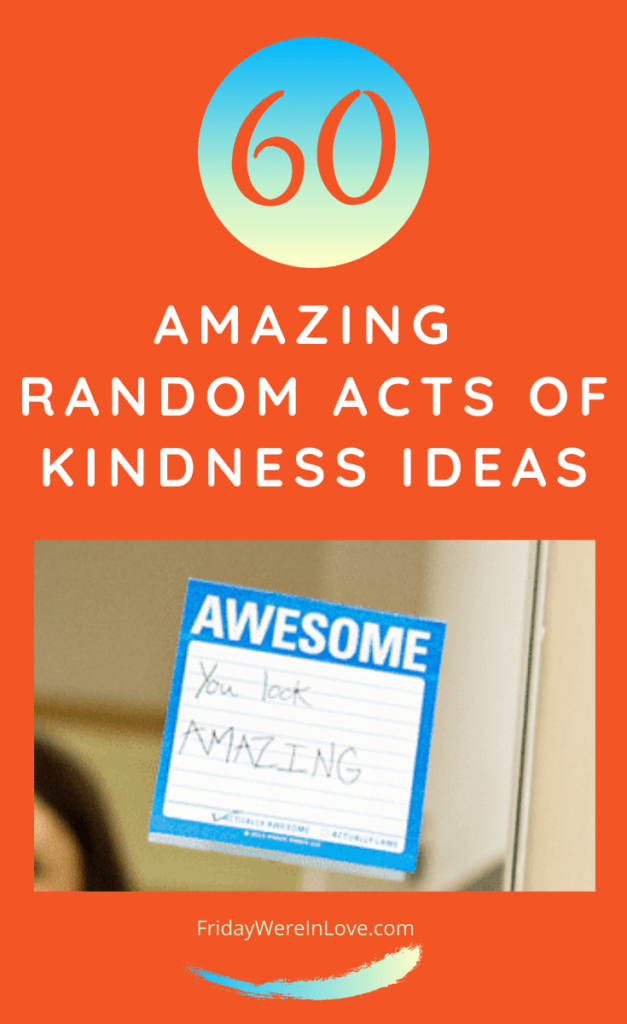 60 Amazing Random Acts of Kindness Ideas