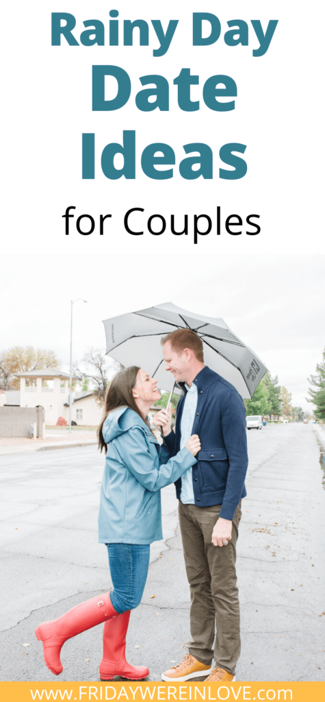 Rainy Day Date Ideas List