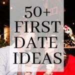 50+ First Date Ideas