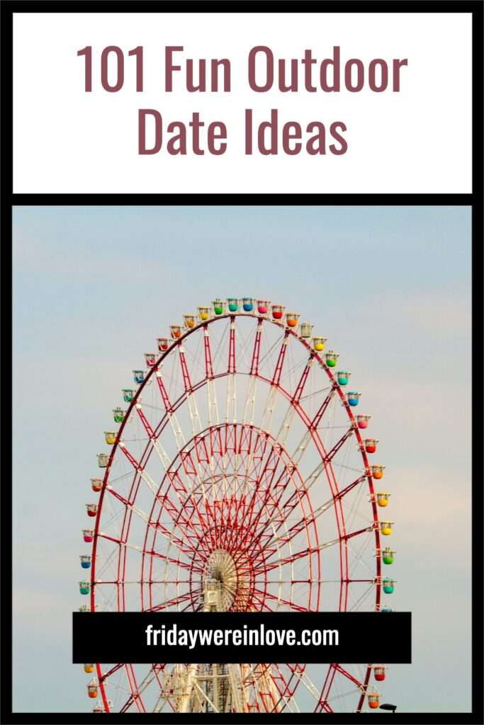 101 Fun Outdoor Date Ideas