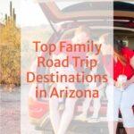 Arizona Road Trips for Families