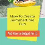 How to Create Summertime Fun Without Blowing Your Budget