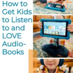 How to Help Kids Listen to and LOVE Audiobooks for Kids