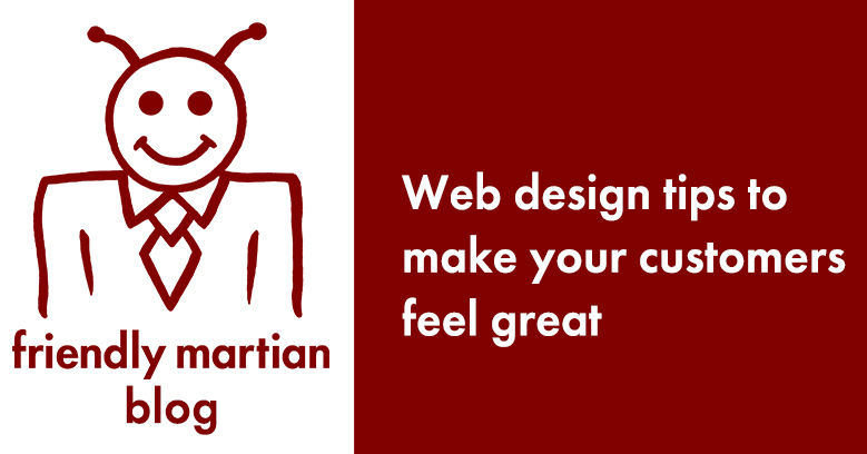 Web design tips to make your customers feel great and help you develop new ones