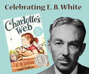 Celebrating E B White