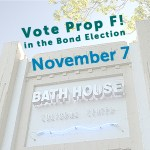 Vote Prop F for the Bath House!