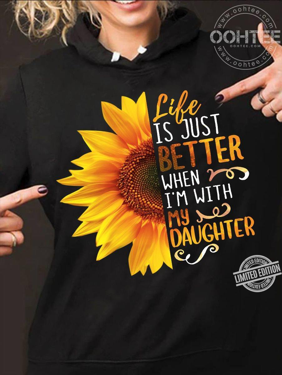 When I M With My Baby : Better, Daughter, Shirt