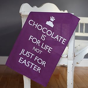 notonthehighstreet.com 'Chocolate is for life' teatowel - £8