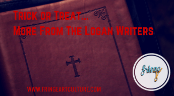Trick or Treat...More from the Logan Writers