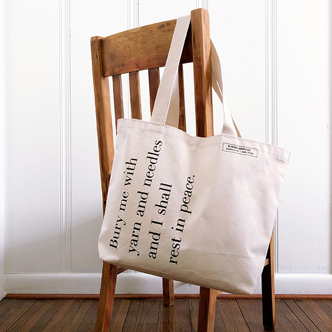 """Bury me with yarn and needles"" tote from Fringe Supply Co."