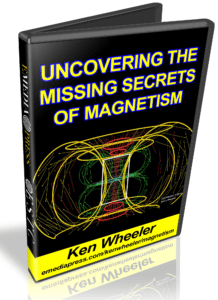 kenwheeler_uncovering missing secrets magnetism