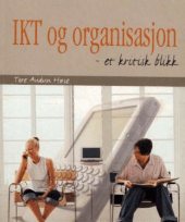 ICT and organization - a critical view - Norwegian language