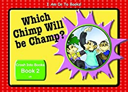 Book 2 Which Chimp Will Be Champ