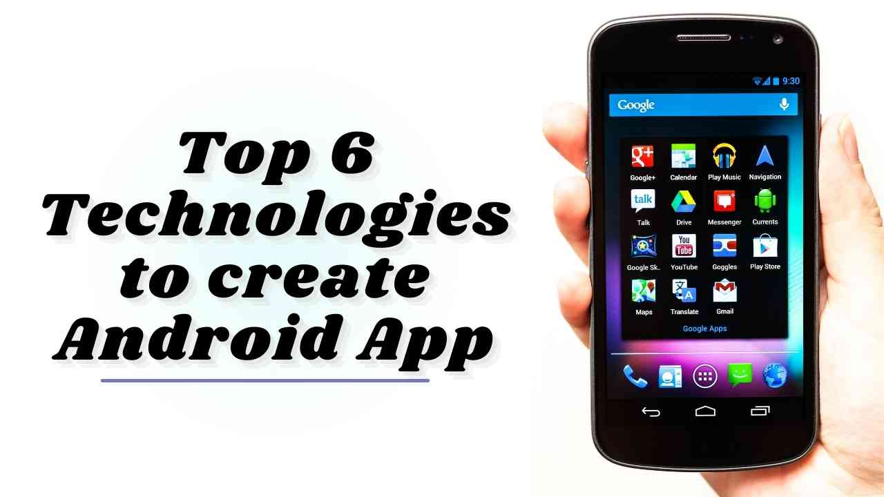 Top 6 Technologies to Develop an Android App