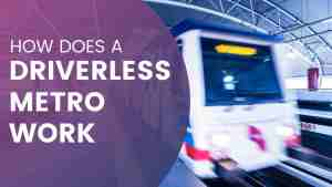 How does a driverless metro train work?
