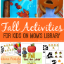 Fun Fall Activities For Kids On Mom S Library From Abcs