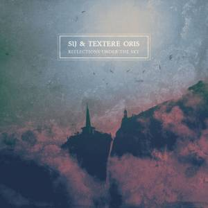 Review: SiJ & Textere Oris - Reflections Under the Sky