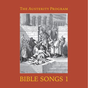 #111 | Album Review | The Austerity Program - Bible Songs 1 (w/ Adam of Constant Disappointment Records)
