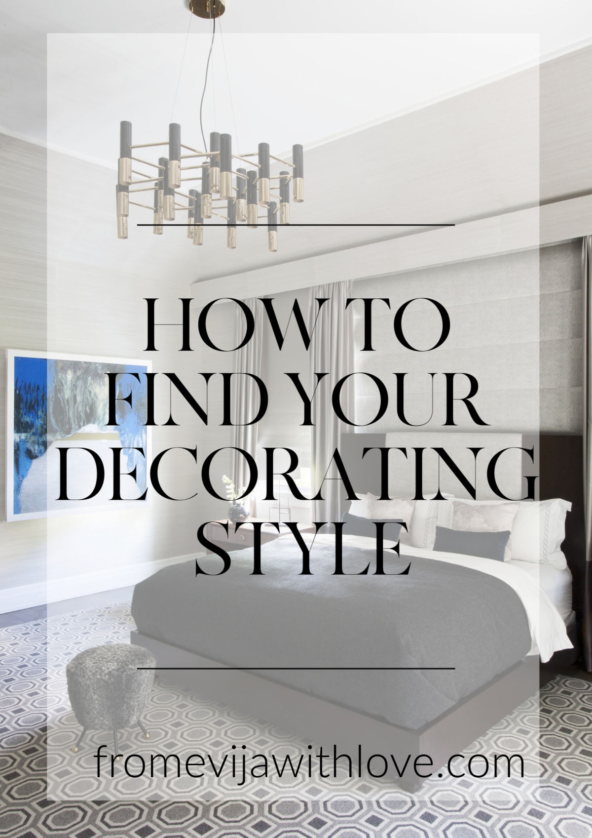 INTERIORS - How to Find Your Decorating Style - From Evija ...