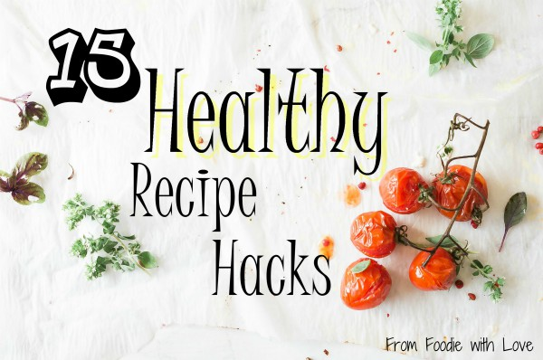 Healthy Recipe Hacks