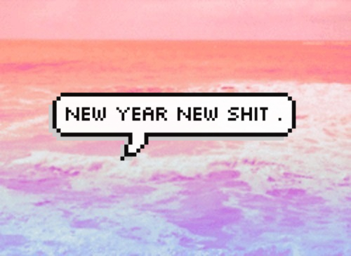 57740-New-Year-New-Shit