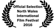 <h5>North Wales International Film Festival</h5><p>North Wales International Film Festival - Official Selection - 2016</p>