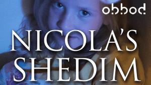 Nicola's Shedim on VOD at obbod