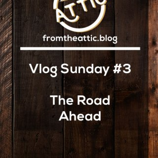 Vlog Sunday #3 - The Road Ahead